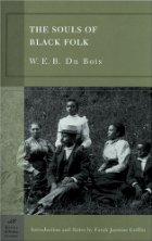an analysis of w e b du boiss souls of black folk The souls of black folk by w e b du bois buy  when the souls of black folk  was first published in 1903, it had a galvanizing  of the meaning of progress.